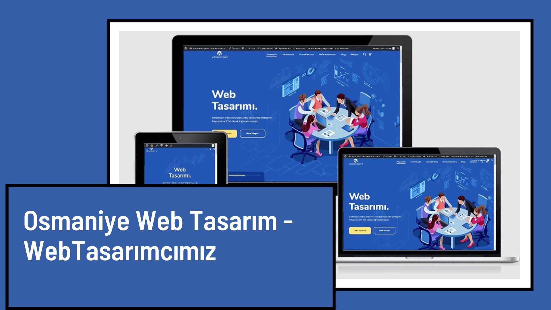 Osmaniye Web Tasarım - WebTasarımcımız