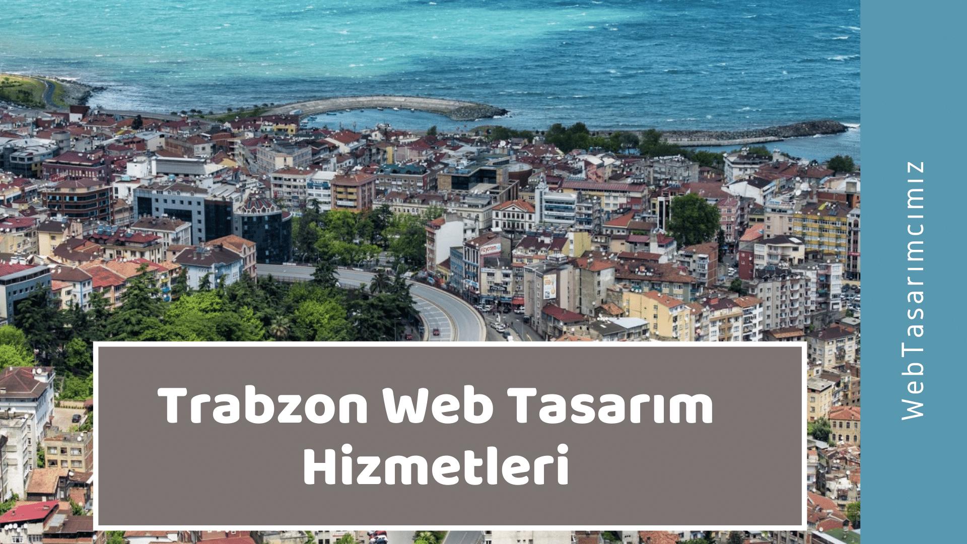 Trabzon Web Tasarım Hizmetleri